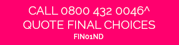Call 0800 432 0048 Quote FIN01ND